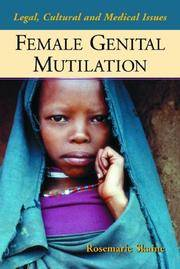 Female Genital Mutilation: Legal, Cultural and Medical Issues