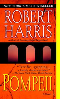 Pompeii by  Robert Harris - Paperback - First Pbk.Ed.. - 2004 - from KALAMOS BOOKS and Biblio.com