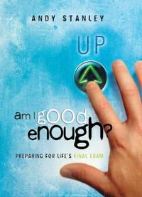 image of Am I Good Enough?: Preparing for Life's Final Exam (LifeChange Books)
