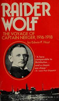 RAIDER WOLF - The Voyage of Captain Nerger, 1916-1918