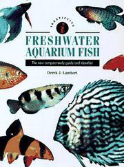 Freshwater Aquarium Fish  The New Compact Study Guide and Identifier