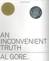 An Inconvenient Truth: The Planetary Emergency of Global Warming and What We Can Do About
