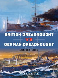 British Dreadnought vs German Dreadnought: Jutland 1916 (Duel) by  Mark Stille - Paperback - 2010 - from First Choice Books (SKU: 97189)