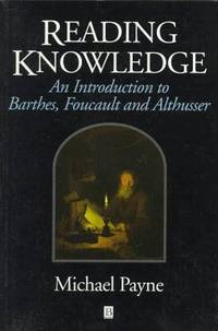 Reading Knowledge: An Introduction to Barthes, Foucault, and Althusser