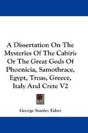 A Dissertation On The Mysteries Of The Cabiri: Or The Great Gods Of Phoenicia, Samothrace, Egypt,...