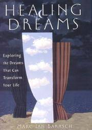 Healing Dreams: Exploring the Dreams That Can Transform Your Life Barasch, Marc Ian