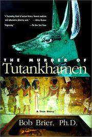 The Murder of Tutankhamen: A True Story by Bob Brier - 1999-03 - from Ergodebooks and Biblio.com