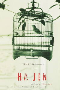 THE BRIDEGROOM: Stories by  Ha Jin - First Edition, First Printing 1st Printing - 2000 - from Joe Staats, Bookseller and Biblio.com