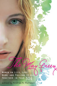 MAY QUEEN: Women On Life, Love, Work & Pulling It All Together In Your 30s