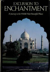 Excursion to Enchantment: A Journey to the World's Most Beautiful Places Chris Eckstrom Lee;...