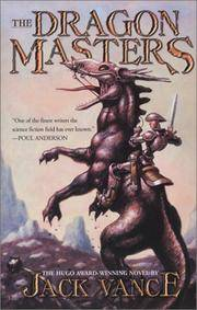 The Dragon Masters: The Definitive Edition Of The  Hugo - Award Winning Novel