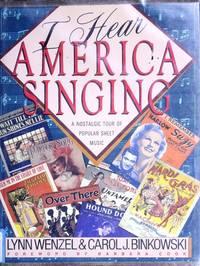 I HEAR AMERICA SINGING: A NOSTALGIC TOUR OF POPULAR SHEET MUSIC