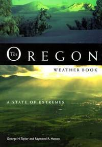 The Oregon Weather Book: A State of Extremes