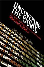 Uncovering the World: True Stories of Changed Lives from Around the Globe