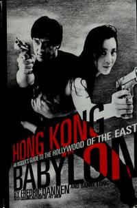 Hong Kong Babylon, an Insider's Guide to the Hollywood of the East