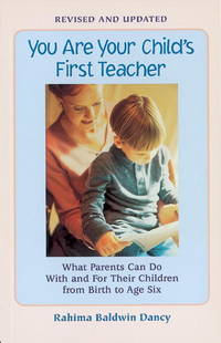 You Are Your Child's First Teacher: What Parents Can Do With and For Their Chlldren from...