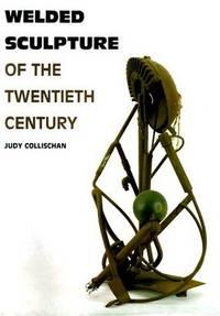 Welded Sculpture of the Twentieth Century