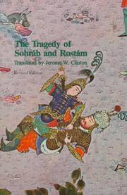 The Tragedy of Sohrab and Rostam : From the Persian National Epic, the Shahname of Abol-Qasem...