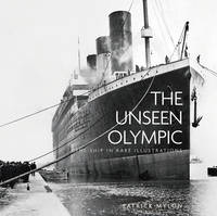 The Unseen Olympic. The Ship in Rare Illustrations
