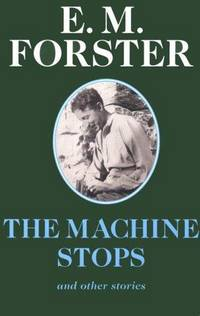 image of The Machine Stops: And Other Stories (Abinger Editions)