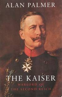 The Kaiser: Warlord of the Second Reich