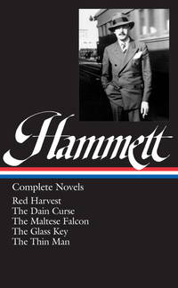 Dashiell Hammett: Complete Novels ( Red Harvest / The Dain Curse / The Maltese Falcon / The Glass Key / The Thin Man ) by  Dashiell Hammett - Hardcover - from Twice Sold Tales and Biblio.co.uk