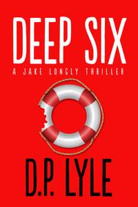 Deep Six (The Jake Longly Series)