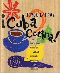 Cuba Cocina: The Tantalizing World of Cuban Cooking - Yesterday, Today, & Tomorrow. [1st...