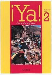 Ya!: Pt. 2: Curso de Espanol