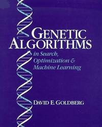Genetic Algorithms in Search, Optimization, and Machine Learning by  David E Goldberg - Hardcover - 1989-01-11 - from BooksEntirely and Biblio.com
