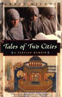 Tales of Two Cities: A Persian Memoir (Kodansha Globe) Milani, Abbas