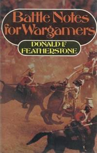 Battle notes for wargamers  by Featherstone, Donald F