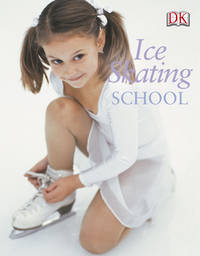 Ice Skating School by  Naia Bray-Moffatt - Hardcover - 2004-02-16 - from M and N Media and Biblio.com