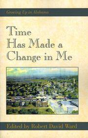 Time Has Made A Change in Me: Gowing Up in Alabama