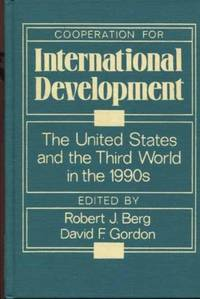 Cooperation for International Development : The United States and the Third World in the 1990's