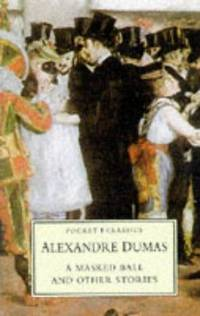 A Masked Ball and Other Stories (Pocket Classics) by Alexandre Dumas - Paperback - 1997-08-25 - from Ergodebooks and Biblio.com