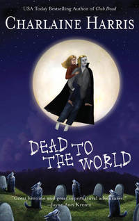 Dead to the World (Southern Vampire Mysteries, Book 4) by Charlaine Harris - Hardcover - 2004-08-08 - from Books Express and Biblio.com