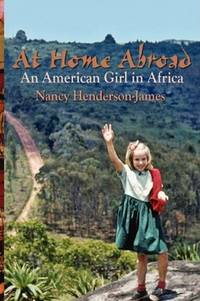 At Home Abroad : An American Girl in Africa