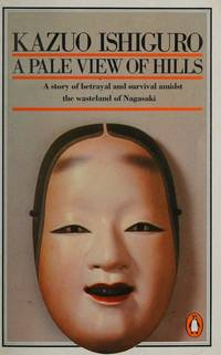 A PALE VIEW OF HILLS by ISHIGURO, KAZUO - 1989