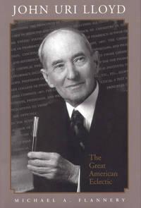 John Uri Lloyd: The Great American Eclectic