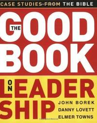 Good Book On Leadership: Case Studies From The Bible