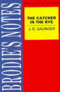 The Catcher in the Rye: Brodie's Notes