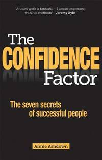 CONFIDENCE FACTOR: The Seven Secrets Of Successful People