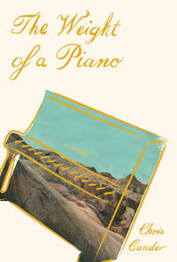 The Weight of a Piano: A novel (signed & dated)