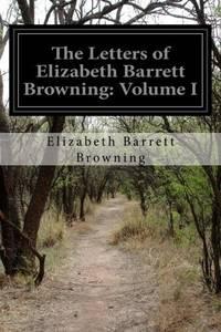 Letters Of Elizabeth Barrett Browning
