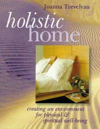 Holistic Home: Creating an Environment for Physical & Spiritual Well-Being