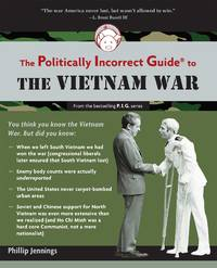 The Politically Incorrect Guide to the Vietnam War by Phillip Jennings - Paperback - from allianz (SKU: 1596985674[go])
