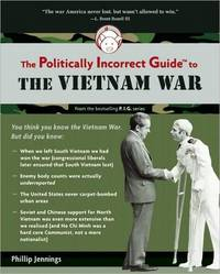 image of The Politically Incorrect Guide to the Vietnam War (The Politically Incorrect Guides)
