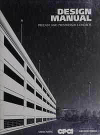 Design Manual: Precast, Prestressed Concrete by  Canadian Prestressed Concrete Institute - Hardcover - Third edition - 1996 - from Niagara Fine Books (SKU: 4175)