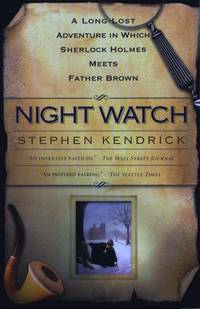 Night Watch: A Long Lost Adventure In Which Sherlock Holmes Meets Father Brown